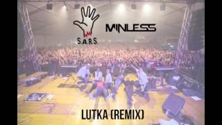 S.A.R.S. - Lutka (Minless Remix)