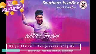 Natpe Thunai  Vengamavan 8D Song