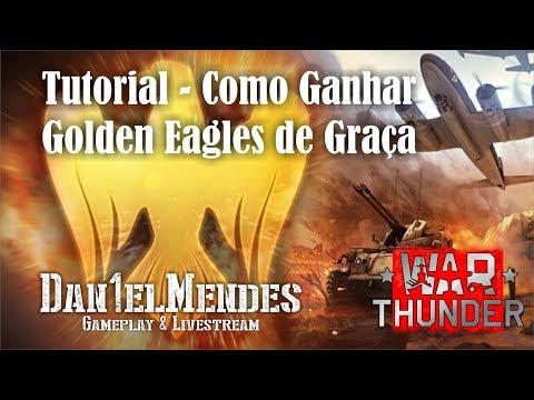 [War Thunder] Tutorial - Como Ganhar Golden Eagles de Graça (PT-BR)