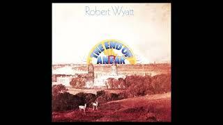 To Mark Everywhere - Robert Wyatt