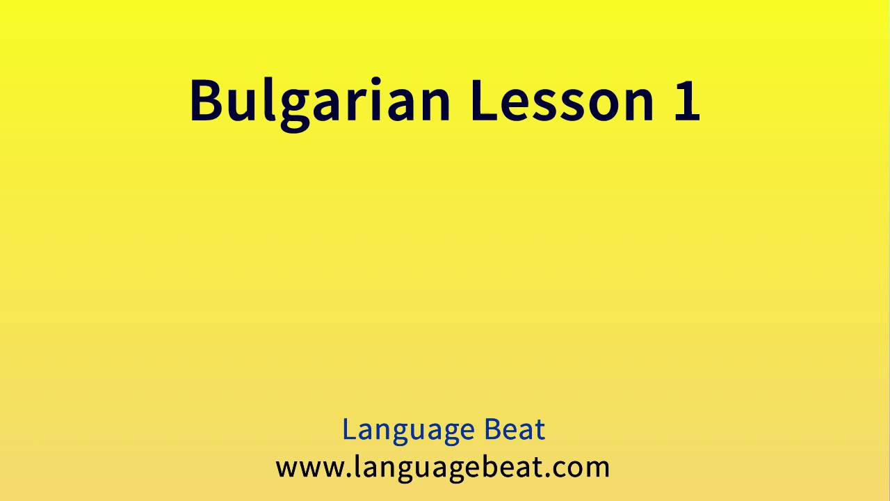 Learn Bulgarian – Phrases you must know in Bulgaria ...