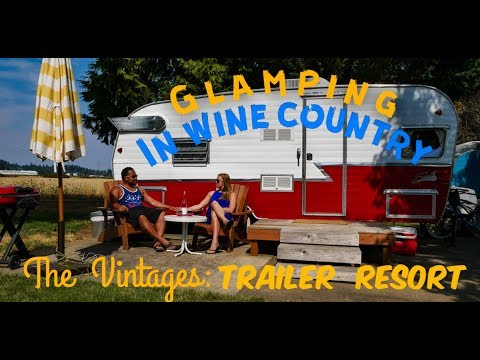 The Vintages Trailer Resort: Glamping in Oregon Wine Country
