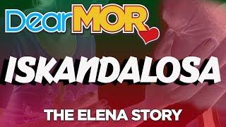 """#DearMOR: """"Iskandalosa"""" The Elena Story 05-13-18"""