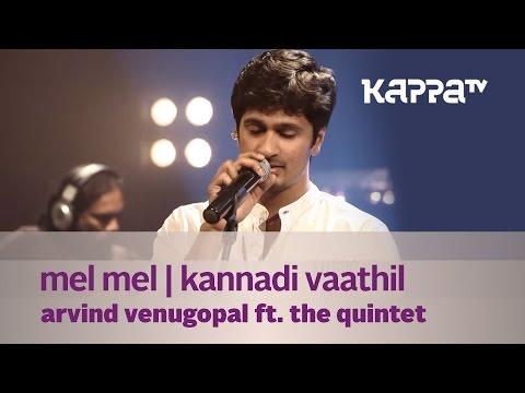 Mel Mel | Kannadi Vaathil - Arvind Venugopal f. The Quintet - Music Mojo - Kappa TV