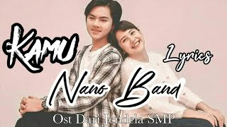 NANO BAND - KAMU ( Official Lyrics Video ) OST DARI JENDELA SMP