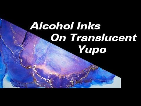 Alcohol Inks on Translucent Yupo Paper | Testing The Paper
