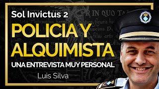 DE POLICÍA A ALQUIMISTA, UNA ENTREVISTA MUY PERSONAL I SOL INVICTUS 2
