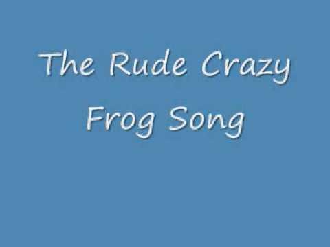 Rude Crazy Frog Song