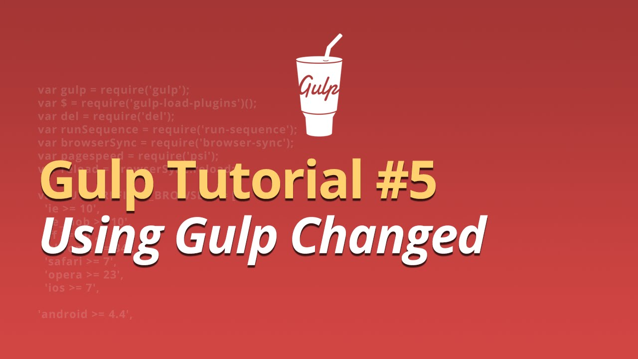 Gulp Tutorial -  #5 - Using Gulp Changed