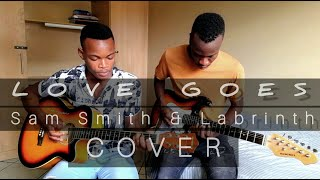 Sam Smith and Labrinth  Love Goes Acoustic Cover