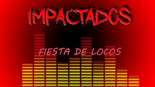 Fiesta De Locos - Impactados (Audio Official)