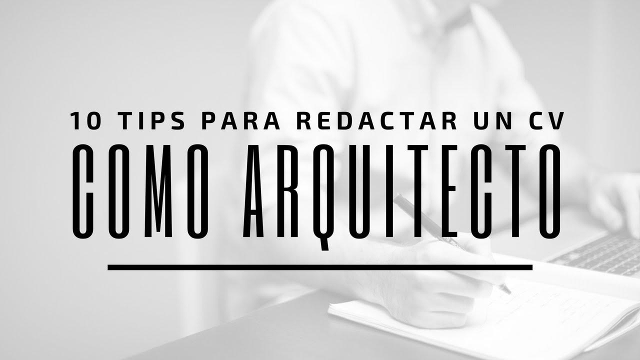 10 Tips para Redactar un Currículum Vitae como Arquitecto - YouTube