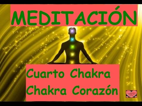 MEDITACIÓN Cuarto chakra Chakra corazón - YouTube