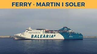 Arrival of ferry MARTIN I SOLER in Barcelona (Balearia)
