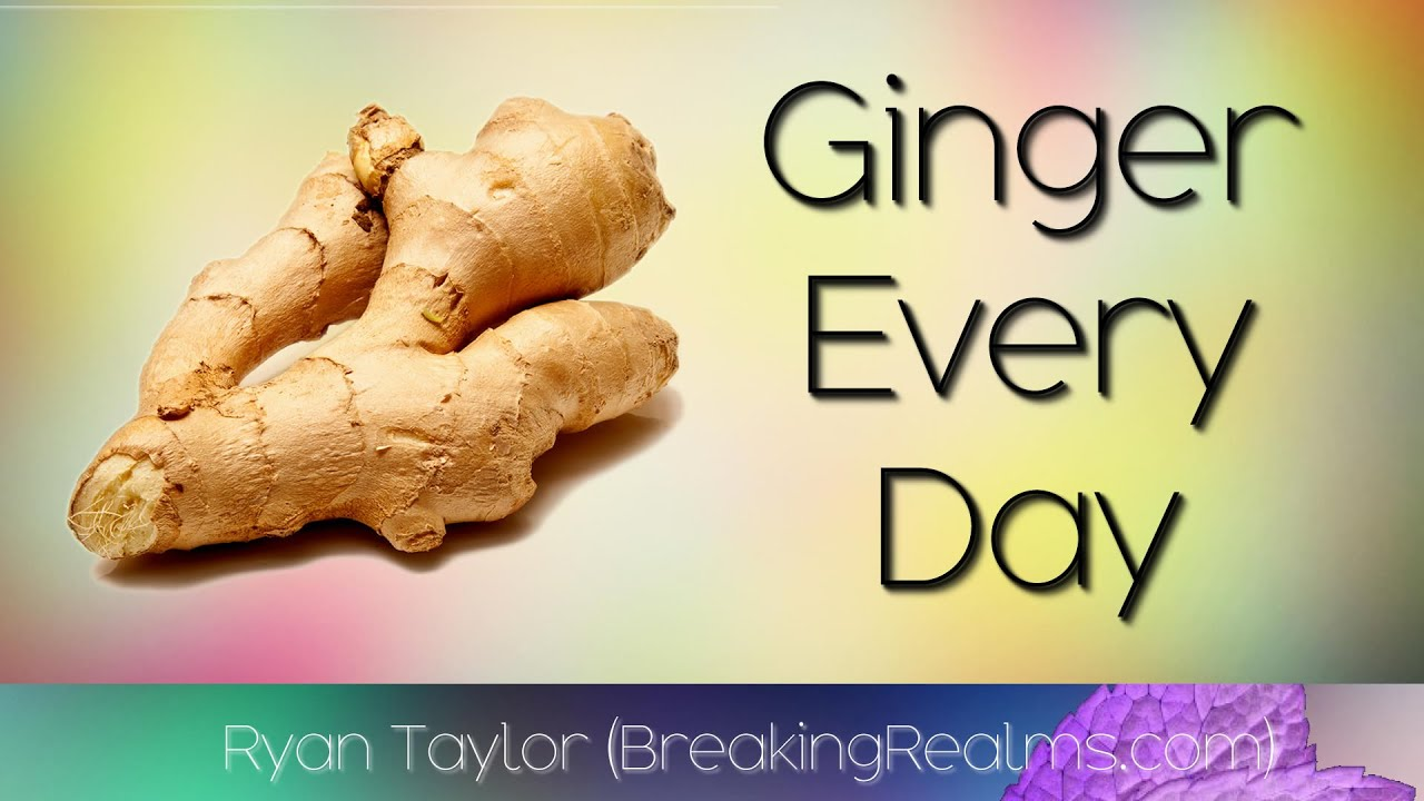 Ginger: Every Day (Benefits) - YouTube