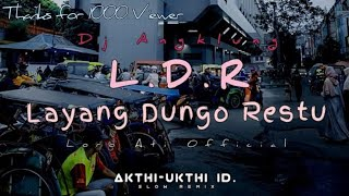 Dj Angklung Terbaru || Layang Dungo Restu (LDR) -Loro Ati Official || AKHTI-UKHTI ID. remix