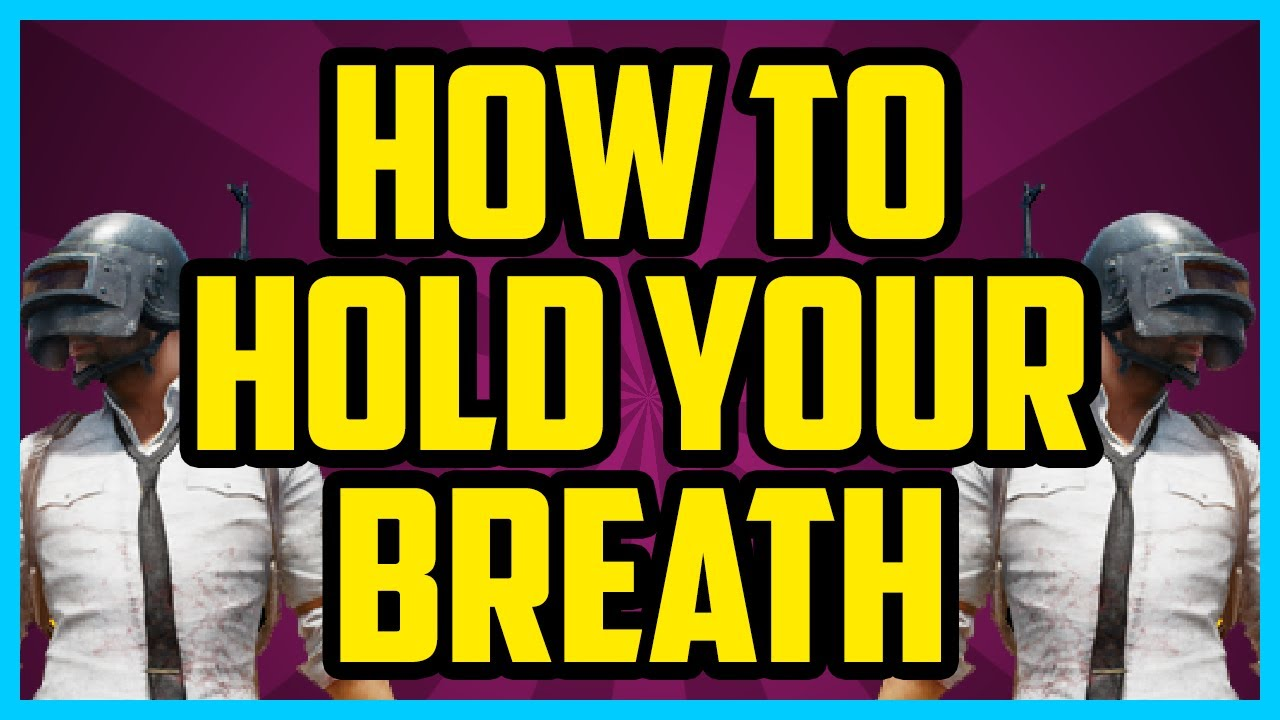 Pubg How To Hold Breath When Sniping Quick Easy Playerunknown Battlegrounds Hold Breath Key