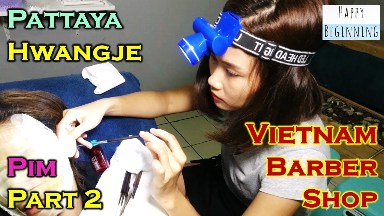 Vietnam Barber Shop PIM Part 2 - Hwangje (Pattaya, Thailand)