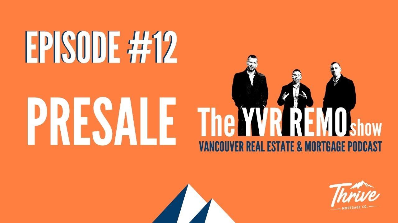 YVR REMO Show Episode 12 - Pre Sale