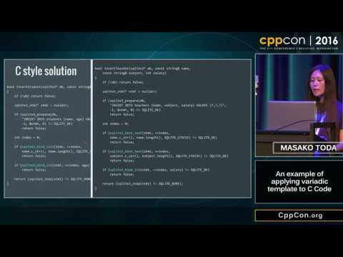 "CppCon 2016: Masako Toda ""An example of applying variadic templates to C code"""