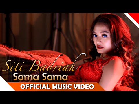 Siti Badriah - Sama Sama - Official Music Video - NAGASWARA Mp3