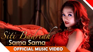 Siti Badriah - Sama Sama - Official Music Video - NAGASWARA