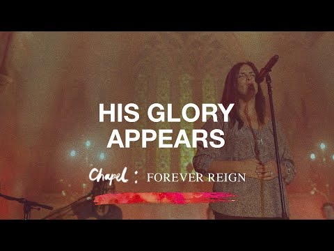 His Glory Appears - Hillsong Chapel