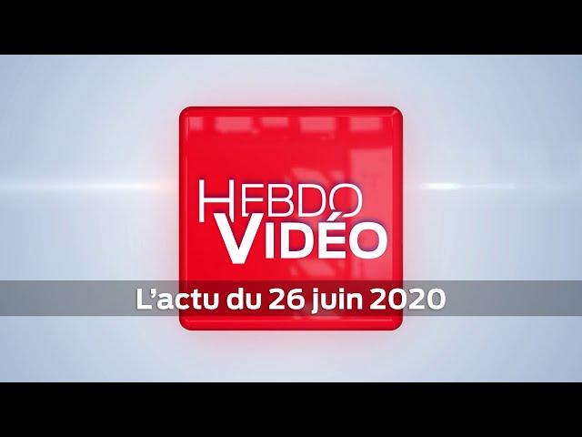 Hebdo Vidéo - L'actu du 26 juin 2020