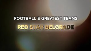Football's Greatest Club Teams ● Red Star Belgrade