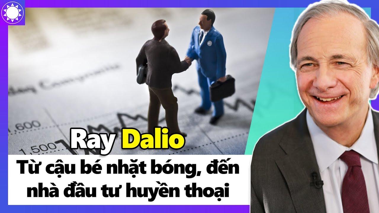 Ray Dalio – Từ Cậu Bé Nhặt Bóng, Đến Nhà Đầu Tư Huyền Thoại