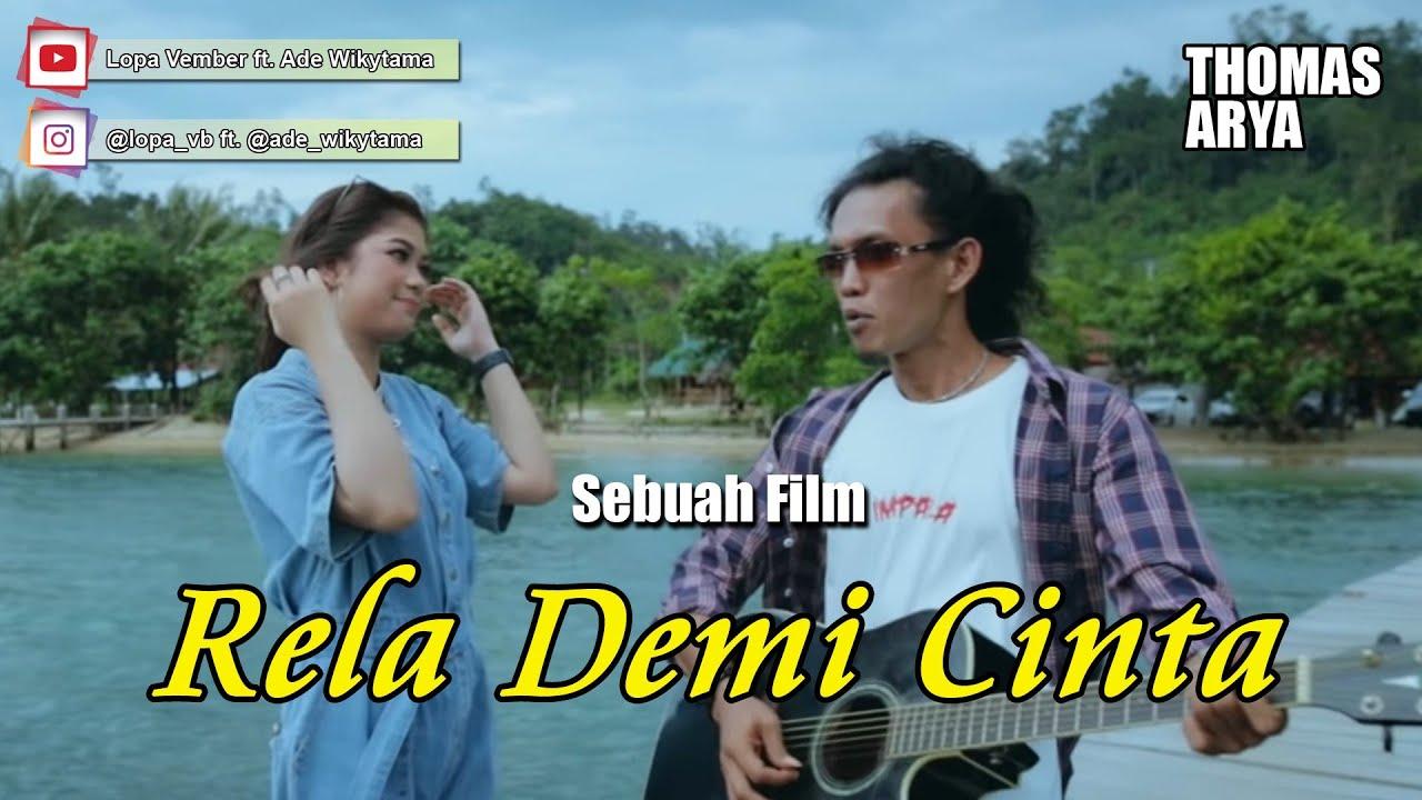 RELA DEMI CINTA - THOMAS ARYA ( Versi Film Pendek ) Terbaru