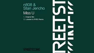 n808 & Stan Jericho - Miss U (Original Mix)