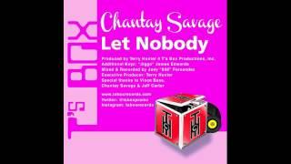 Chantay Savage - Let Nobody (Terry Hunter Main Mix)