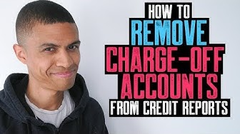 HOW TO REMOVE CHARGE-OFF ACCOUNTS FROM CREDIT REPORTS || $11000 CHARGE-OFF REMOVED