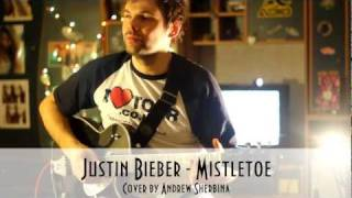 Justin Bieber - Mistletoe (guitar cover by Andrew Sherbina)