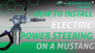 How to install a Mustang Electric Power Steering on a classic Mustang