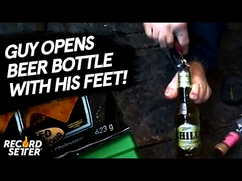 Fastest Time To Open A Beer Bottle Using Feet