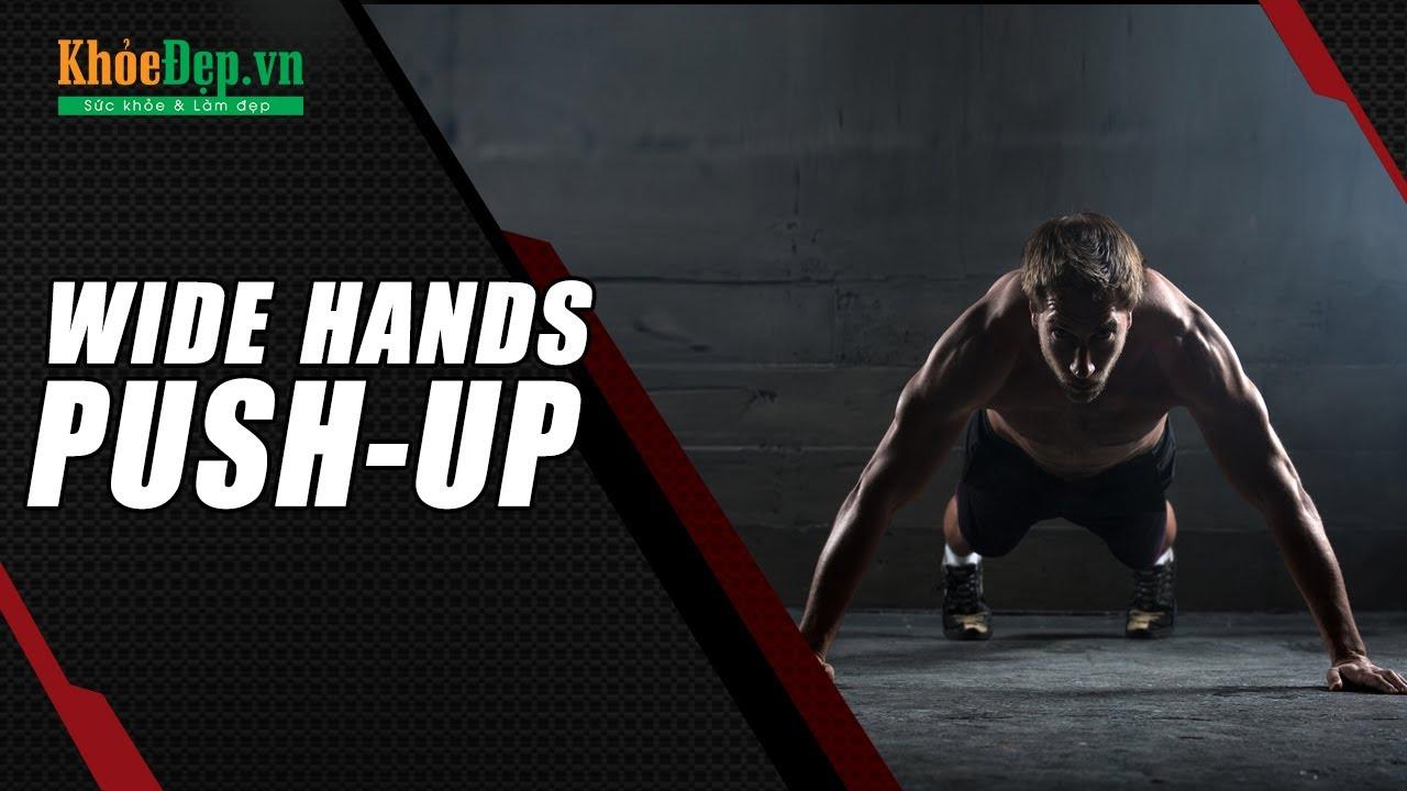Bài tập ngực trong | #22 Wide Hands Push-Up | KhoeDep.vn