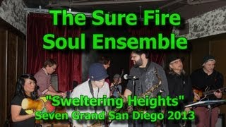 "The Sure Fire Soul Ensemble ""Sweltering Heights"" Seven Grand San Diego 2013"