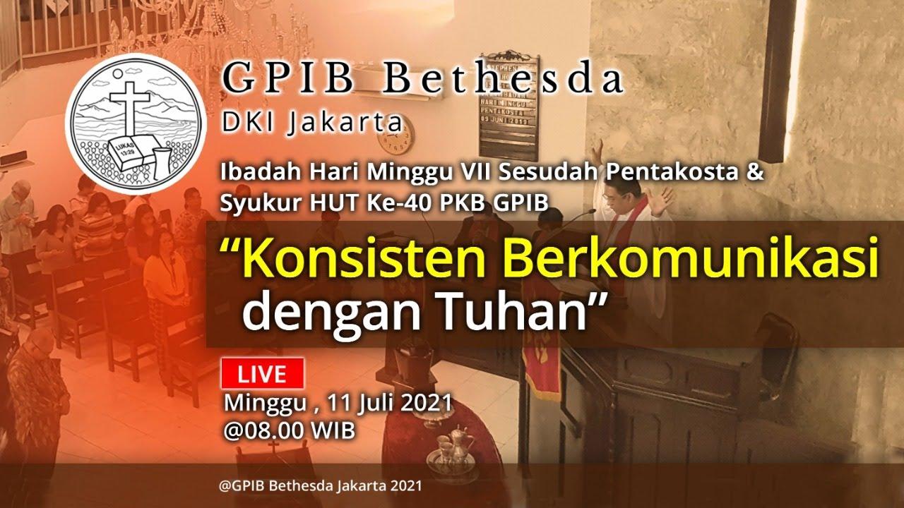 Ibadah Hari Minggu VII Sesudah Pentakosta & Syukur HUT Ke-40 PKB GPIB (11 Juli 2021)