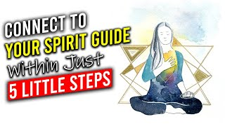 Connect to Your Spirit Guide within just 5 Little Steps
