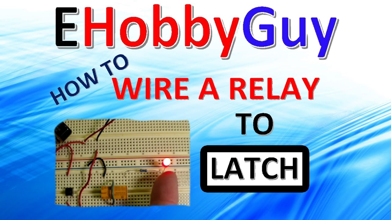 How To Create And Wire A Relay Latch Youtube Latching Circuit