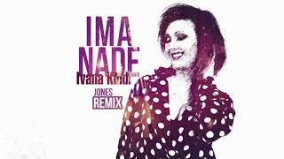 Ivana Kindl:  Ima nade - Jones Remix (official audio)