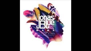 KARAOKE: Jonas Blue ft. William Singe - Mama (Lyrics)