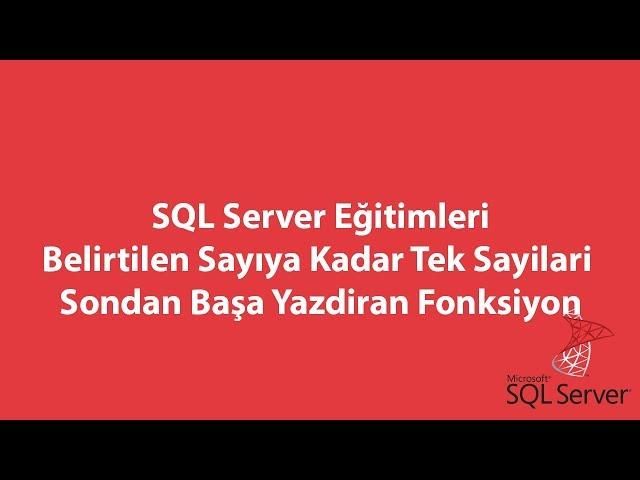 SQL Server'da Belirtilen Sayıya Kadar Tek Sayilari Sondan Başa Yazdiran Fonksiyon
