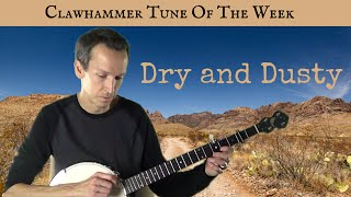 "Clawhammer Banjo: Tune (and Tab) of the Week - ""Dry and Dusty"""