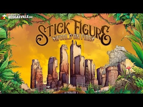 Stick Figure feat. Slightly Stoopid - World on Fire [Official Audio 2018]