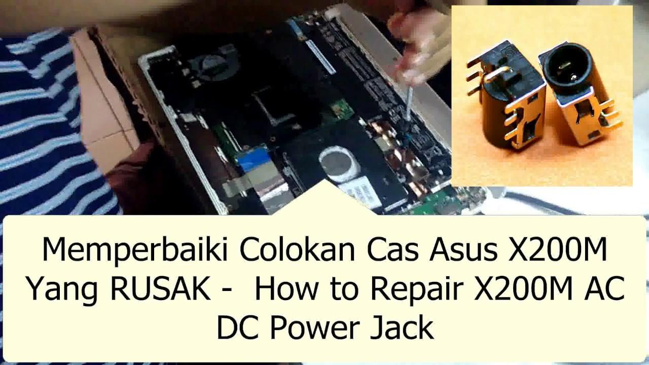 Cara Memperbaiki Colokan Asus X200 Yang Rusak Youtube