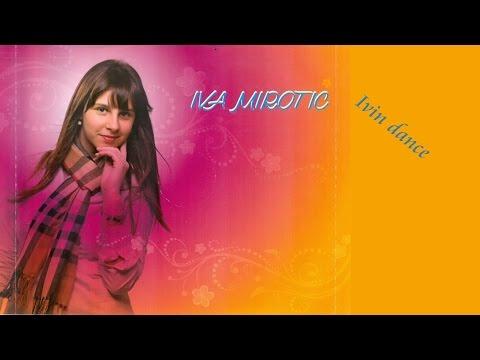 Iva Mirotic - Ivin dance