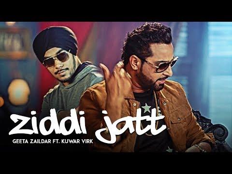 Official Video: ZIDDI JATT Geeta Zaildar, Kuwar Virk | Punjabi Songs 2017
